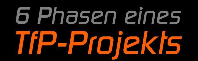 6 Phasen eines TFP-Projekts